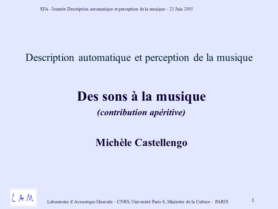 SFA - Journée Description automatique et perception de la musique - 23 Juin 2005 Laboratoire dAcoustique Musicale - CNRS, Université Paris 6, Ministère de la Culture - PARIS 12 Notion dabstraction notale : les « LA » Abstraction notale : expression de Robert Francès, in Perception de la musique, éd.