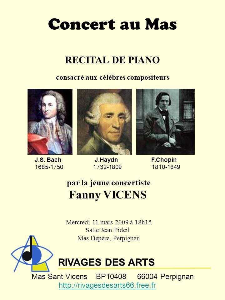Concert au Mas RECITAL DE PIANO consacré aux célèbres compositeurs J.S. Bach J.Haydn F.Chopin 1685-1750 1732-1809 1810-1849 par la jeune concertiste F