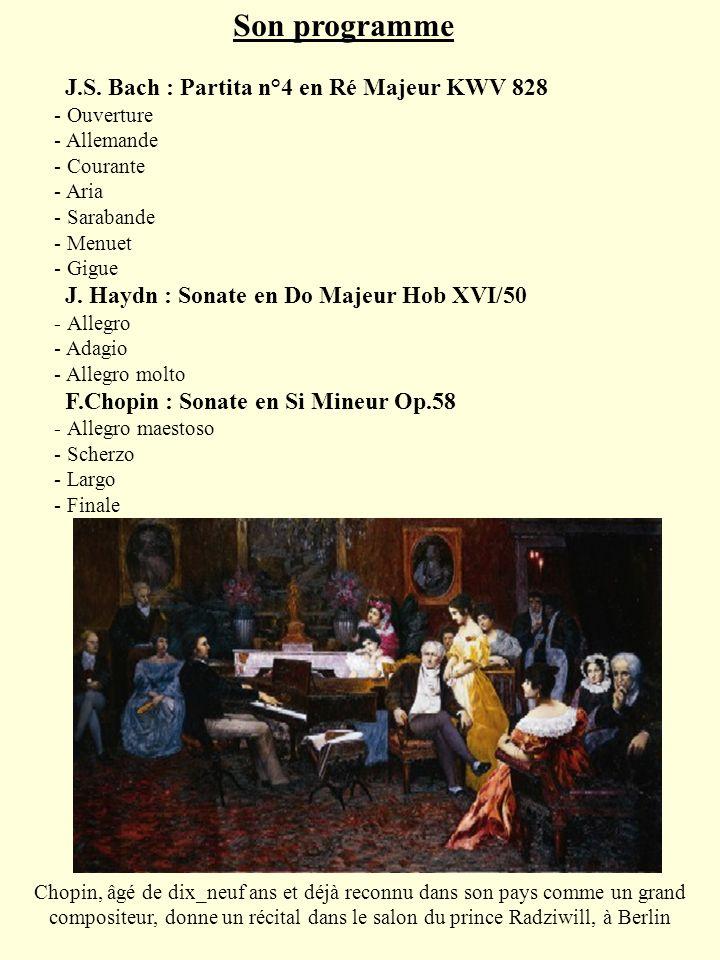 Son programme J.S. Bach : Partita n°4 en Ré Majeur KWV 828 - Ouverture - Allemande - Courante - Aria - Sarabande - Menuet - Gigue J. Haydn : Sonate en