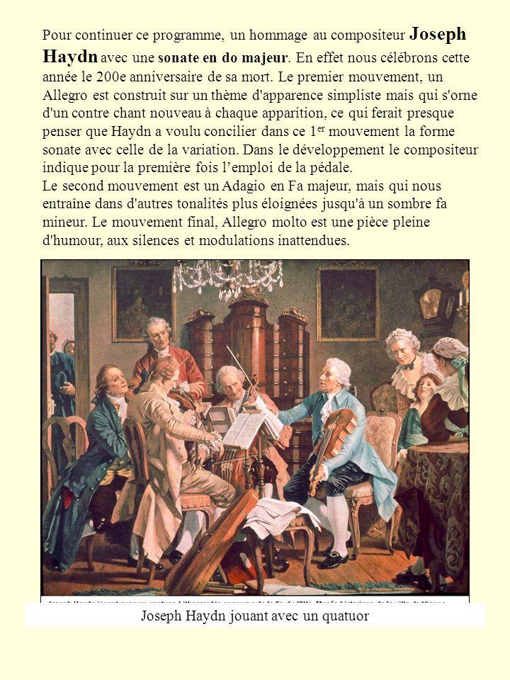 Pour continuer ce programme, un hommage au compositeur Joseph Haydn avec une sonate en do majeur. En effet nous célébrons cette année le 200e annivers