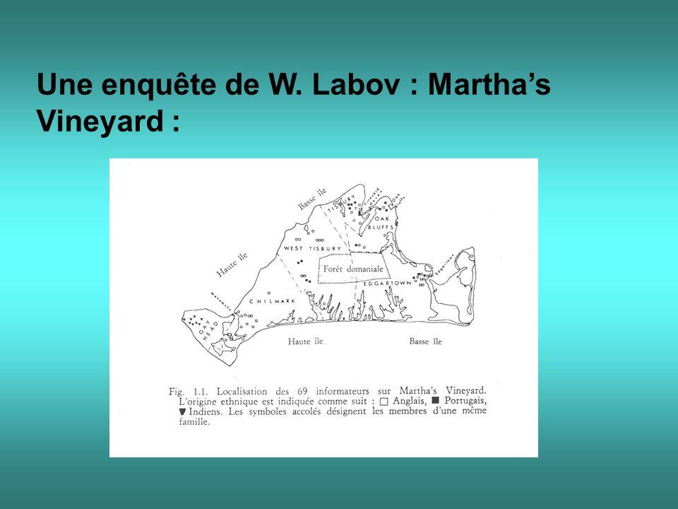Une enquête de W. Labov : Marthas Vineyard :
