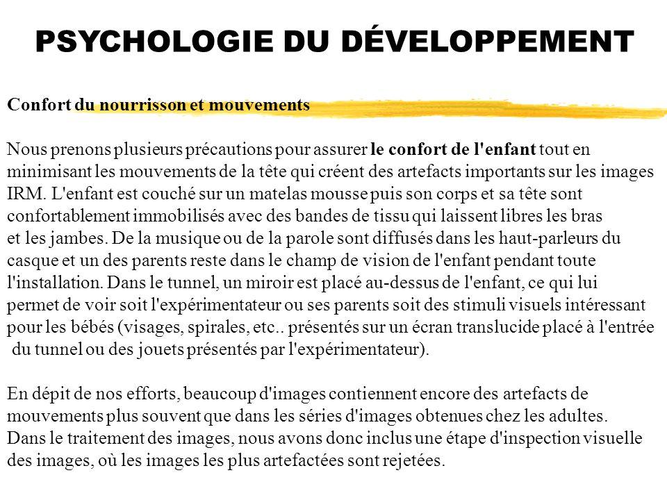 PSYCHOLOGIE DU DÉVELOPPEMENT Confort du nourrisson et mouvements Nous prenons plusieurs précautions pour assurer le confort de l'enfant tout en minimi