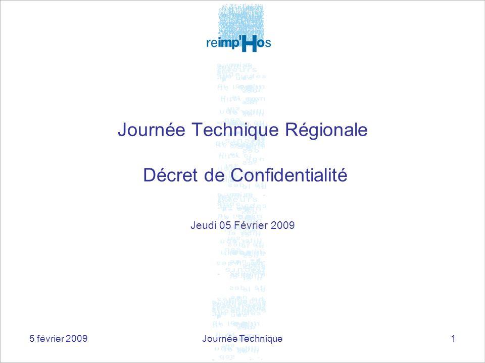 5 février 2009Journée Technique1 Journée Technique Régionale Décret de Confidentialité Jeudi 05 Février 2009