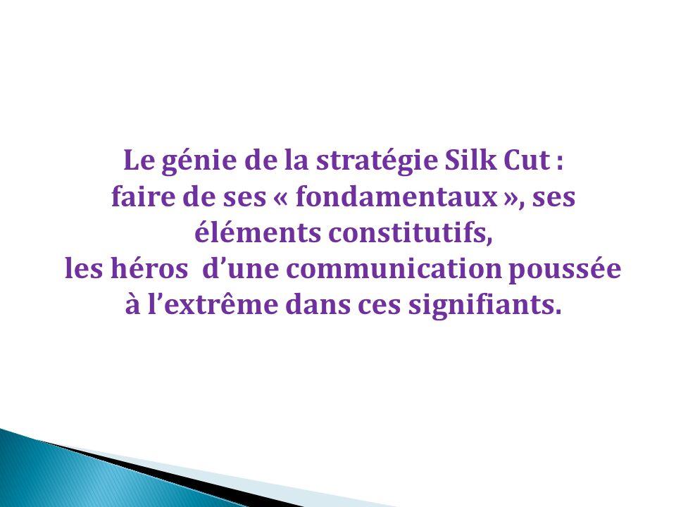 Le génie de la stratégie Silk Cut : faire de ses « fondamentaux », ses éléments constitutifs, les héros dune communication poussée à lextrême dans ces