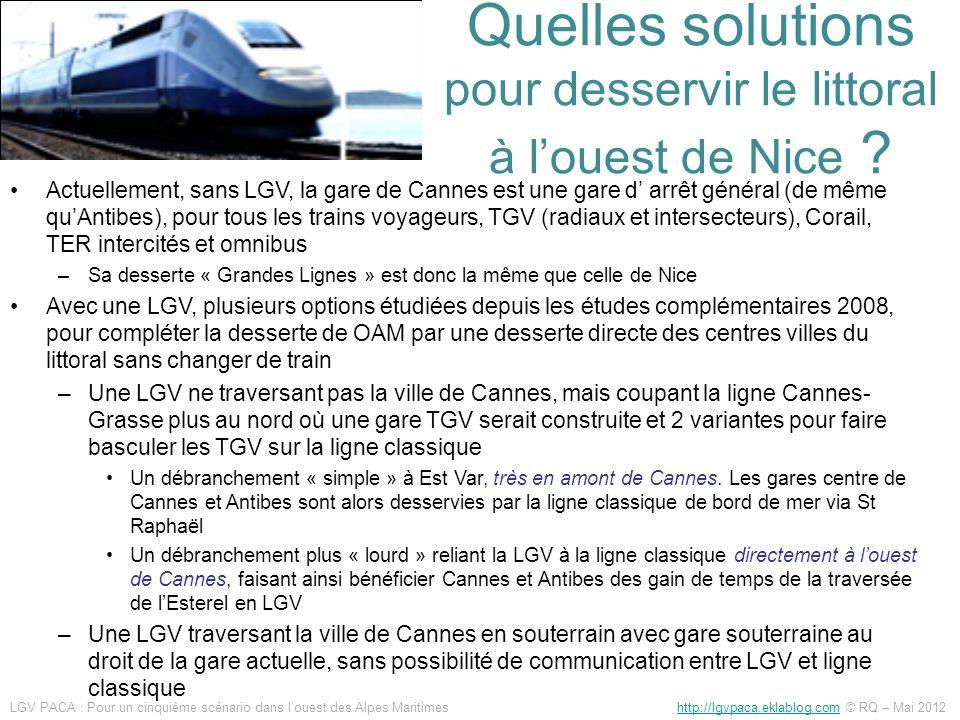 Quelles solutions pour desservir le littoral à louest de Nice ? Actuellement, sans LGV, la gare de Cannes est une gare d arrêt général (de même quAnti