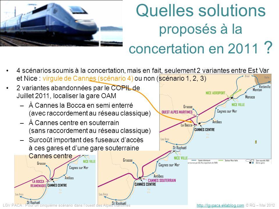 Quelles solutions proposés à la concertation en 2011 ? 4 scénarios soumis à la concertation, mais en fait, seulement 2 variantes entre Est Var et Nice