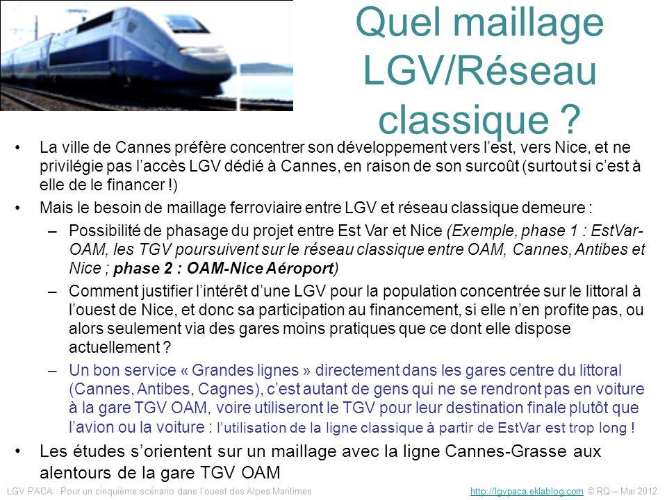 Quel maillage LGV/Réseau classique ? La ville de Cannes préfère concentrer son développement vers lest, vers Nice, et ne privilégie pas laccès LGV déd