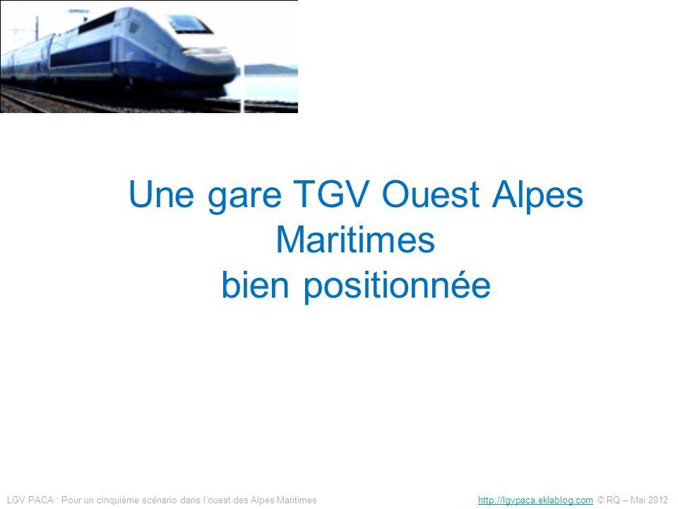 Comparaison des gares OAM dans les fuseaux sud et médian Accessibilité voiture PopulationEmplois < 15 min93 00028 000 < 30400 000165 000 Accessibilité voiture PopulationEmplois < 15 min174 00071 000 < 30484 000195 000 Fuseau médian G2 Fuseau sud G1 Plus importante pour la gare du fuseau sud Proximité du littoral plus dense Proximité de lA8 Il sagit dune gare « Cannes Nord TGV » en limite dune agglomération qui se refermera sur la gare Accessibilité mode doux (<1km), depuis les quartiers sud- ouest Mougins, sud La Roquette, Ranguin, Cravesan, Les Gourguettes Zones de chalandise +~50% A contrario pour OAM médian, même les centres de Mougins et Mouans-Sartoux sont à plus de 1 km LGV PACA : Pour un cinquième scénario dans louest des Alpes Maritimes http://lgvpaca.eklablog.com © RQ – Mai 2012http://lgvpaca.eklablog.com