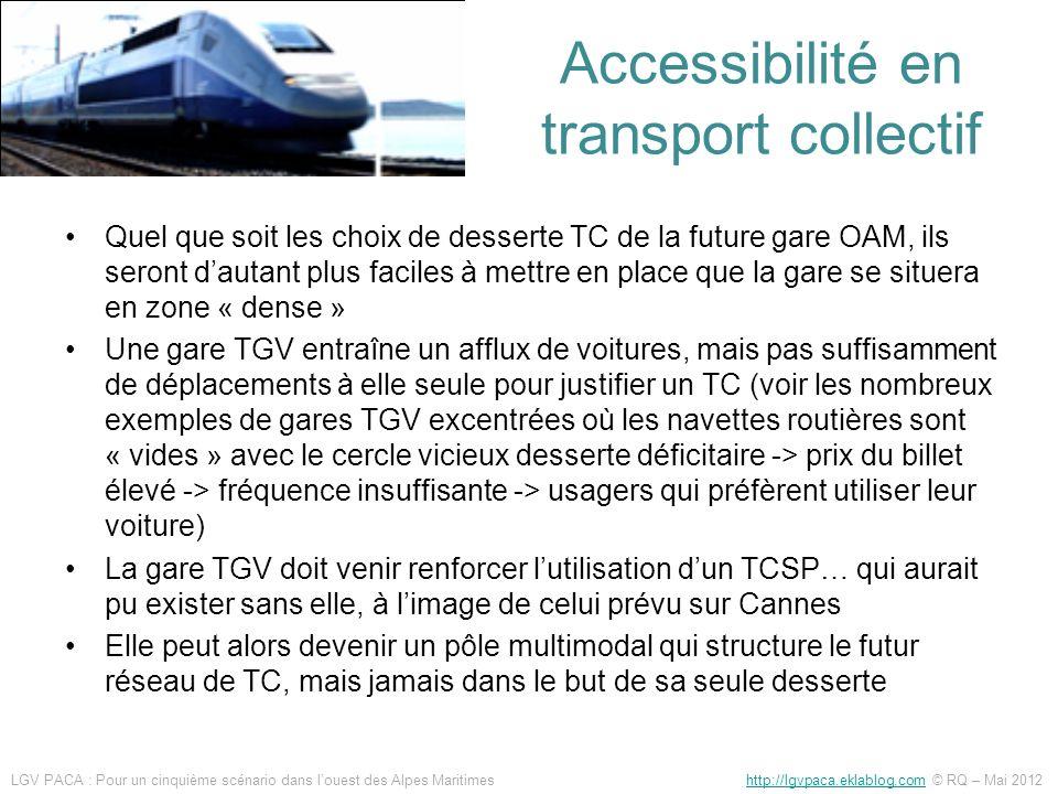 Accessibilité en transport collectif Quel que soit les choix de desserte TC de la future gare OAM, ils seront dautant plus faciles à mettre en place q