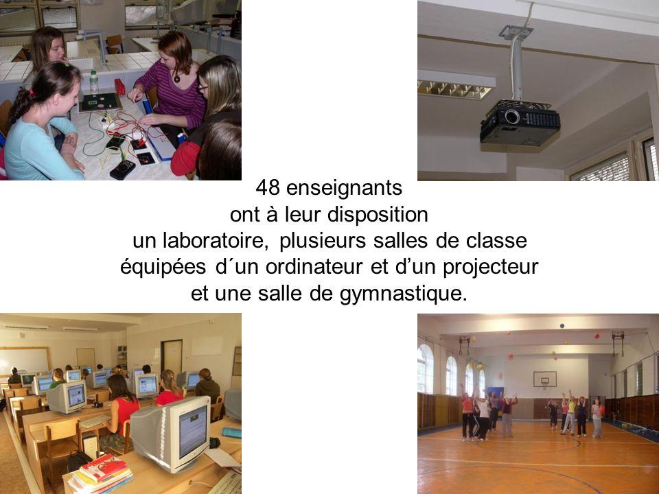 48 enseignants ont à leur disposition un laboratoire, plusieurs salles de classe équipées d´un ordinateur et dun projecteur et une salle de gymnastiqu