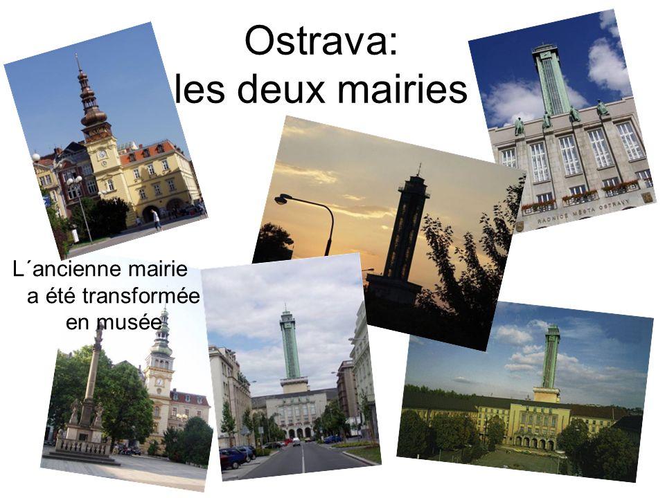 Ostrava: les deux mairies L´ancienne mairie a été transformée en musée