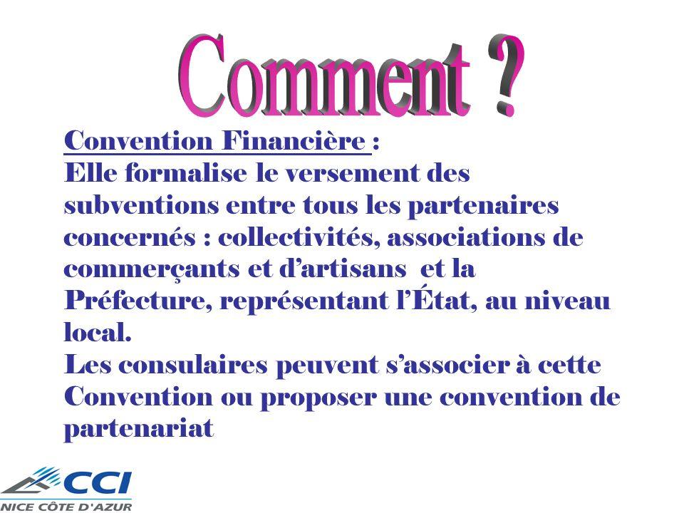 Convention Financière : Elle formalise le versement des subventions entre tous les partenaires concernés : collectivités, associations de commerçants