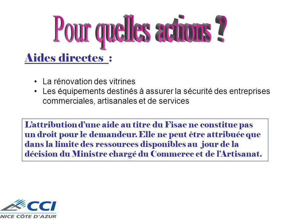 Aides directes : La rénovation des vitrines Les équipements destinés à assurer la sécurité des entreprises commerciales, artisanales et de services La