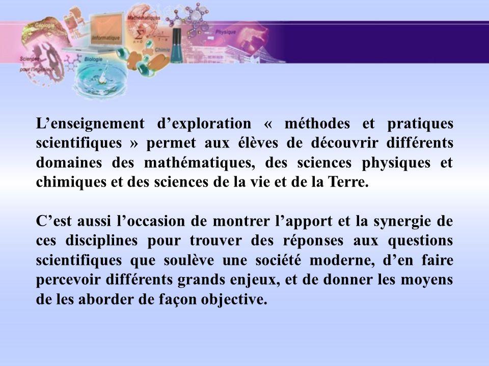 Lenseignement dexploration « méthodes et pratiques scientifiques » permet aux élèves de découvrir différents domaines des mathématiques, des sciences