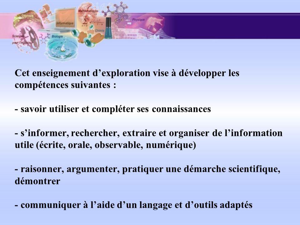 Cet enseignement dexploration vise à développer les compétences suivantes : - savoir utiliser et compléter ses connaissances - sinformer, rechercher,