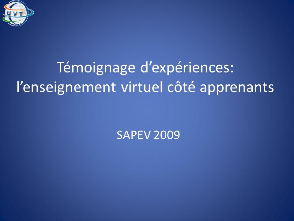 Témoignage dexpériences: lenseignement virtuel côté apprenants SAPEV 2009