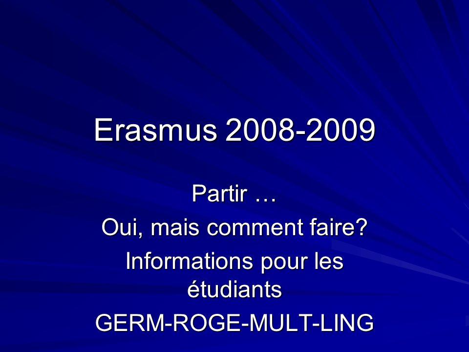 Erasmus 2008-2009 Partir … Oui, mais comment faire.