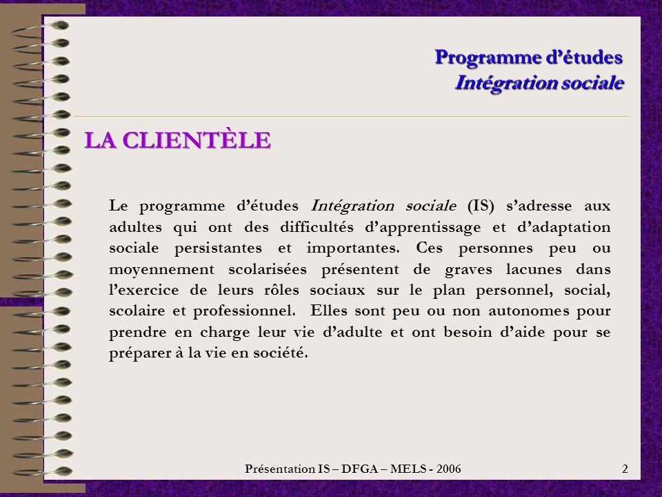 Diaporama Programme détudes Intégration sociale Direction de la formation générale des adultes (DFGA) Ministère de lÉducation, du Loisir et du Sport (MELS) Juin 2006