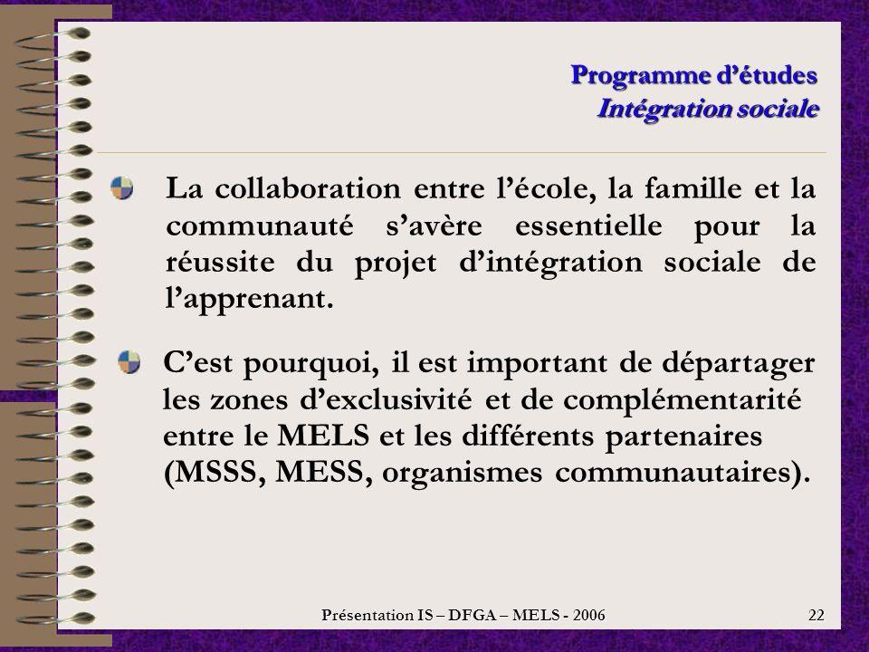 Présentation IS – DFGA – MELS - 2006 21 Programme détudes Intégration sociale