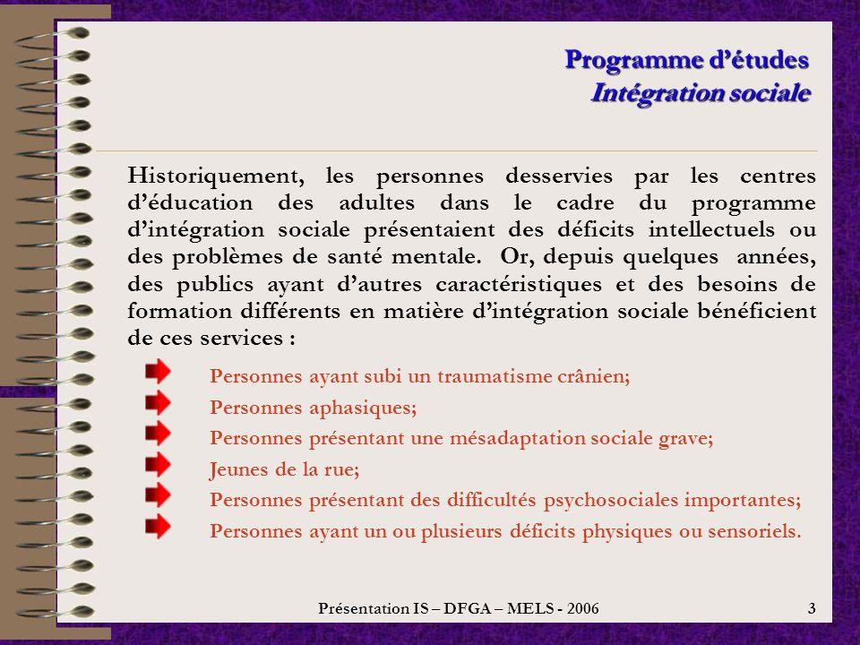 Présentation IS – DFGA – MELS - 2006 2 Programme détudes Intégration sociale