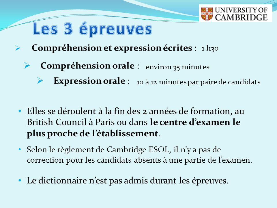 Compréhension et expression écrites : Elles se déroulent à la fin des 2 années de formation, au British Council à Paris ou dans le centre dexamen le p