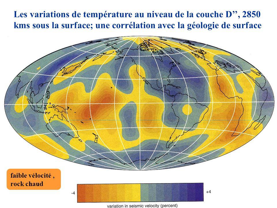 Les variations de température au niveau de la couche D, 2850 kms sous la surface; une corrélation avec la géologie de surface faible vélocité, rock ch