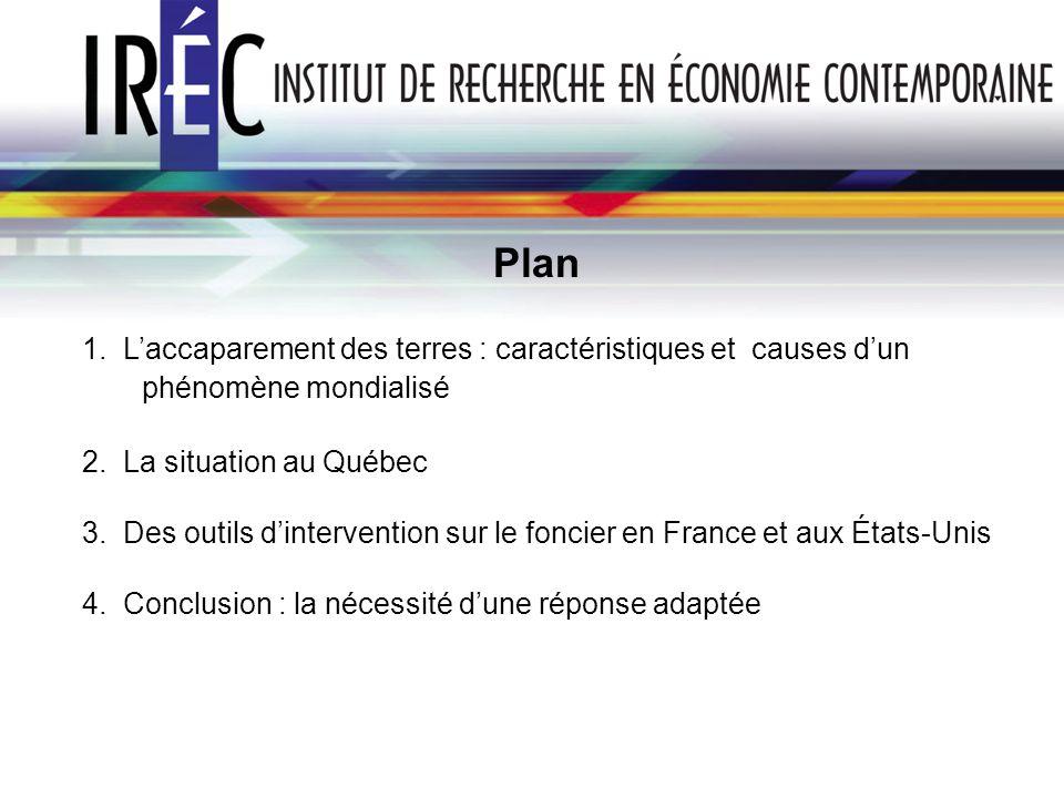Plan 1. Laccaparement des terres : caractéristiques et causes dun phénomène mondialisé 2.