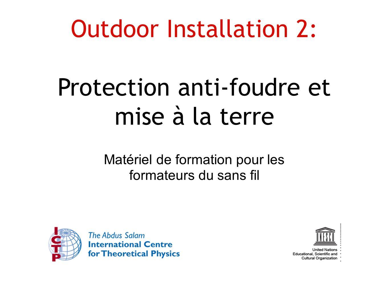 Outdoor Installation 2: Protection anti-foudre et mise à la terre Matériel de formation pour les formateurs du sans fil