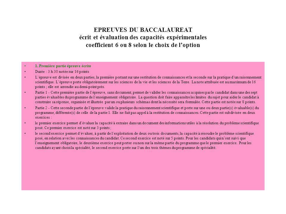 EPREUVES DU BACCALAUREAT écrit et évaluation des capacités expérimentales coefficient 6 ou 8 selon le choix de loption 1. Première partie épreuve écri