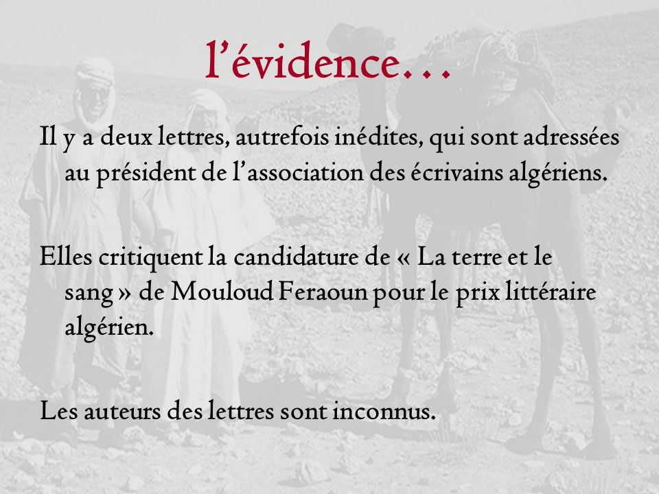 lévidence… Il y a deux lettres, autrefois inédites, qui sont adressées au président de lassociation des écrivains algériens. Elles critiquent la candi