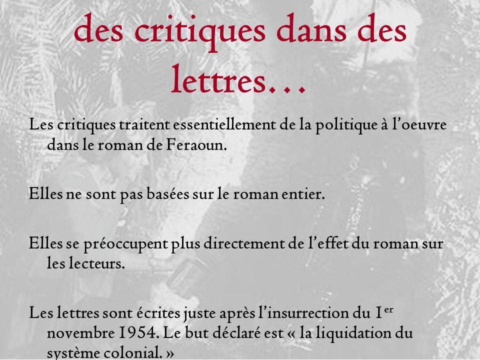 des critiques dans des lettres… Les critiques traitent essentiellement de la politique à loeuvre dans le roman de Feraoun. Elles ne sont pas basées su