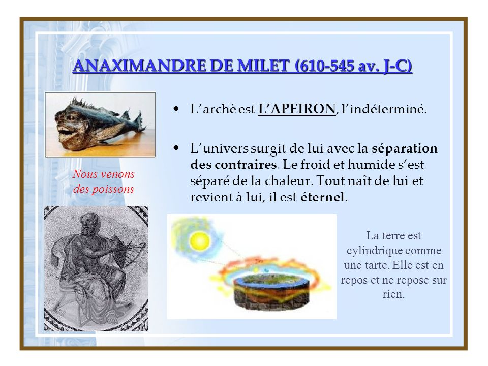 ANAXIMANDRE DE MILET (610-545 av.J-C) Larchè est LAPEIRON, lindéterminé.