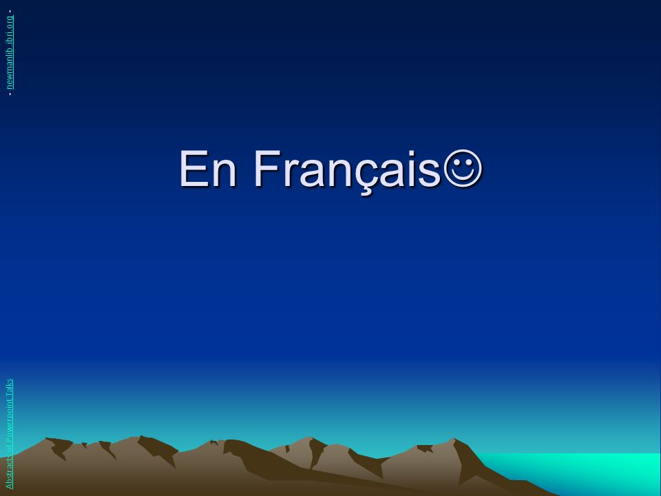 En Français En Français Abstracts of Powerpoint Talks - newmanlib.ibri.org -newmanlib.ibri.org