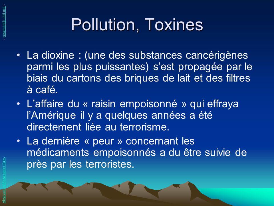 Pollution, Toxines La dioxine : (une des substances cancérigènes parmi les plus puissantes) sest propagée par le biais du cartons des briques de lait