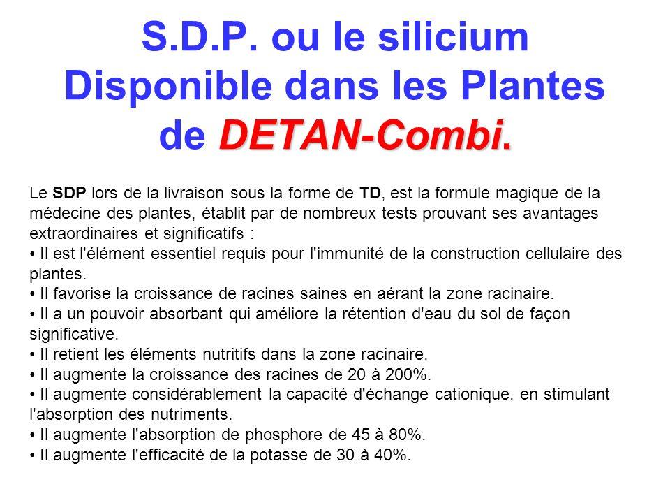 DETAN-Combi. S.D.P. ou le silicium Disponible dans les Plantes de DETAN-Combi. Le SDP lors de la livraison sous la forme de TD, est la formule magique