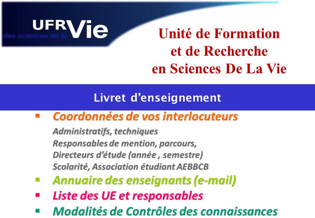 Unité de Formation et de Recherche en Sciences De La Vie Coordonnées de vos interlocuteurs Coordonnées de vos interlocuteurs Administratifs, technique