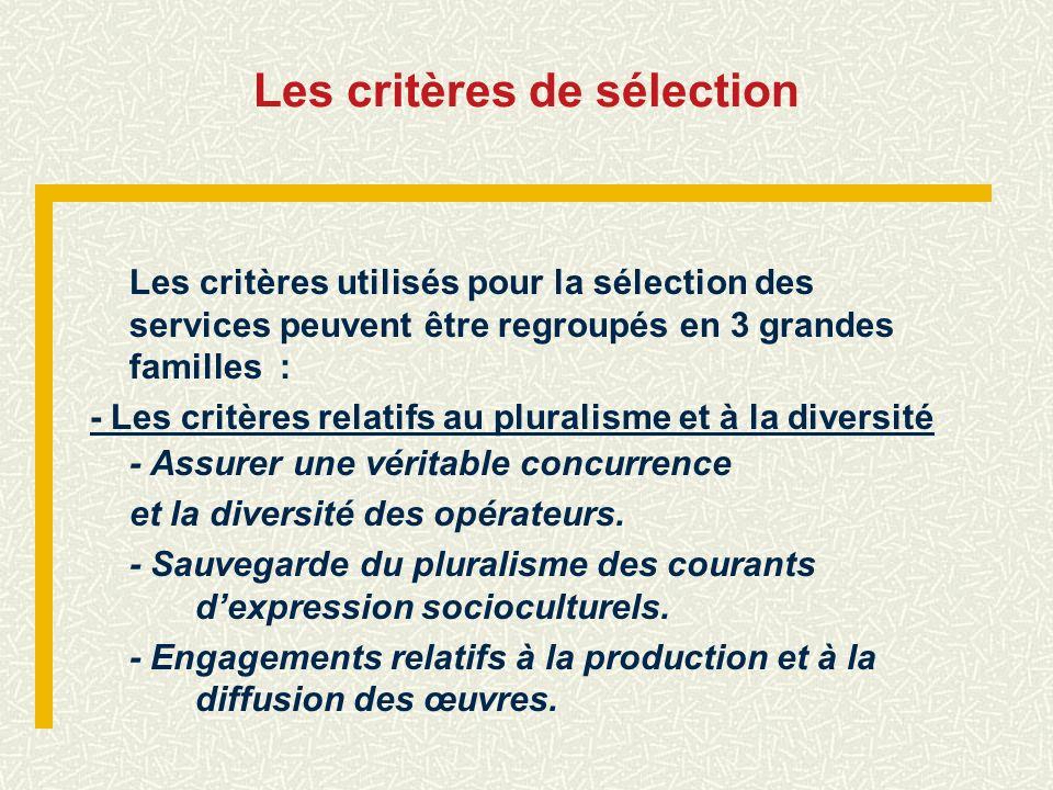 Les critères de sélection Les critères utilisés pour la sélection des services peuvent être regroupés en 3 grandes familles : - Les critères relatifs