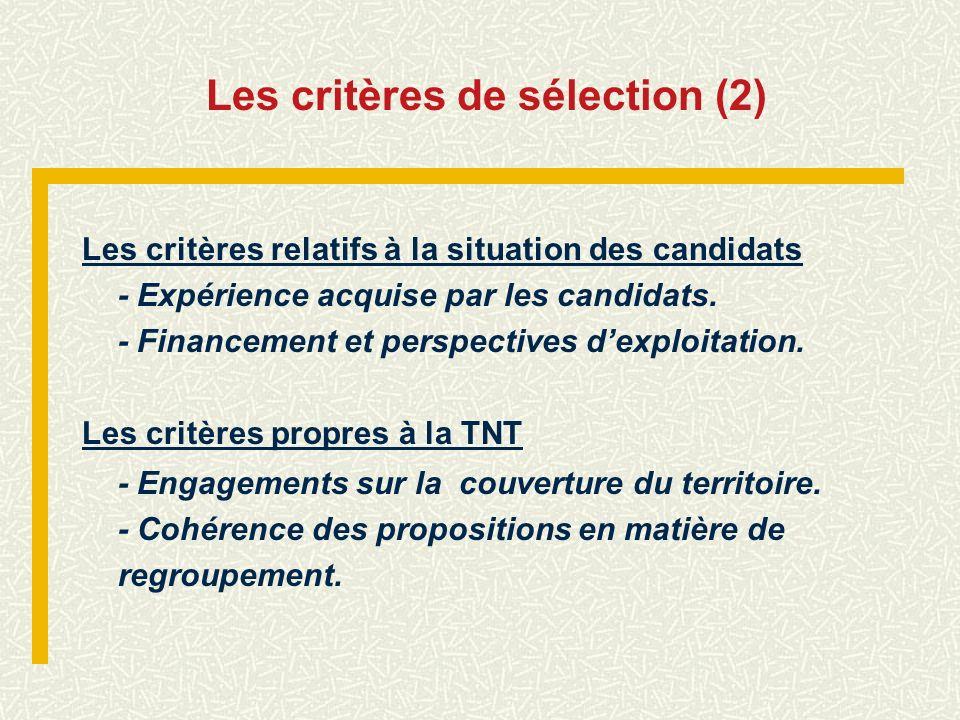 Les critères de sélection (2) Les critères relatifs à la situation des candidats - Expérience acquise par les candidats. - Financement et perspectives