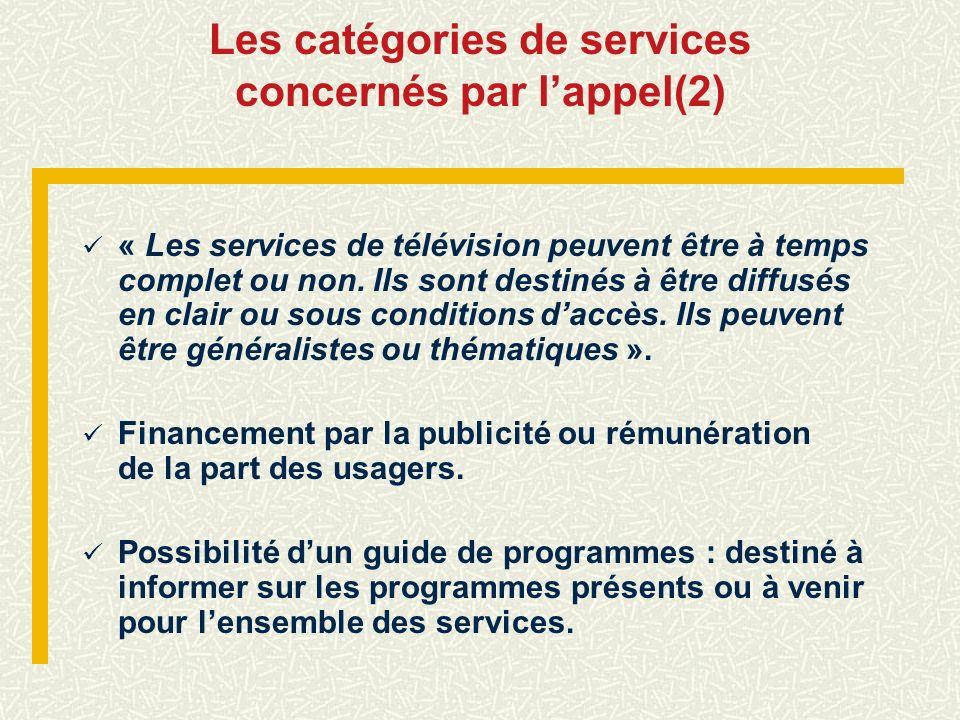Les catégories de services concernés par lappel(2) « Les services de télévision peuvent être à temps complet ou non. Ils sont destinés à être diffusés