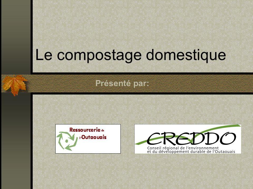 Le compostage domestique Présenté par: