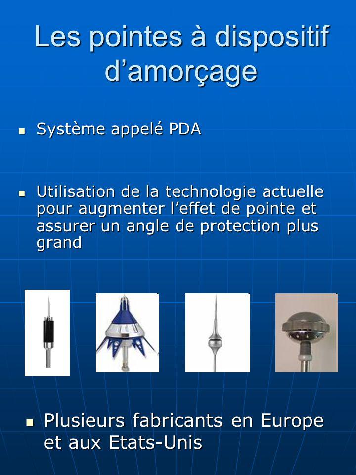 Les pointes à dispositif damorçage Système appelé PDA Système appelé PDA Utilisation de la technologie actuelle pour augmenter leffet de pointe et ass