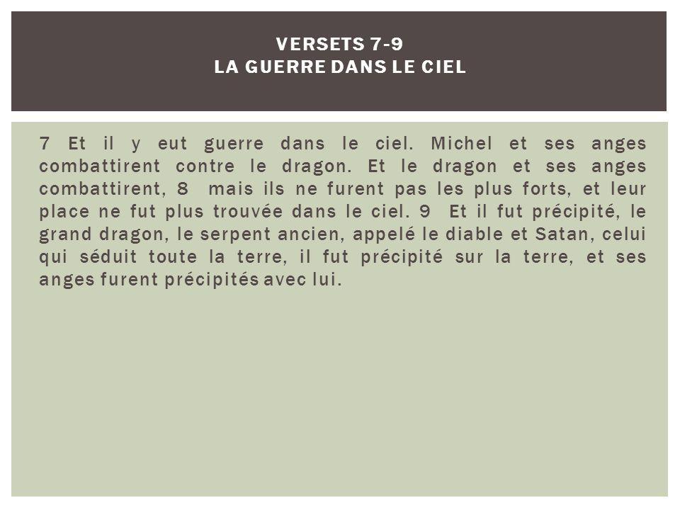 7 Et il y eut guerre dans le ciel.Michel et ses anges combattirent contre le dragon.