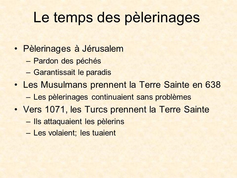 Les Croisades Le Pape Urbain II –Est venu en France prêcher une expédition en 1095 à Clermont –Pour délivrer Jérusalem des musulmans «Dieu le veut» (Deus lo volt.