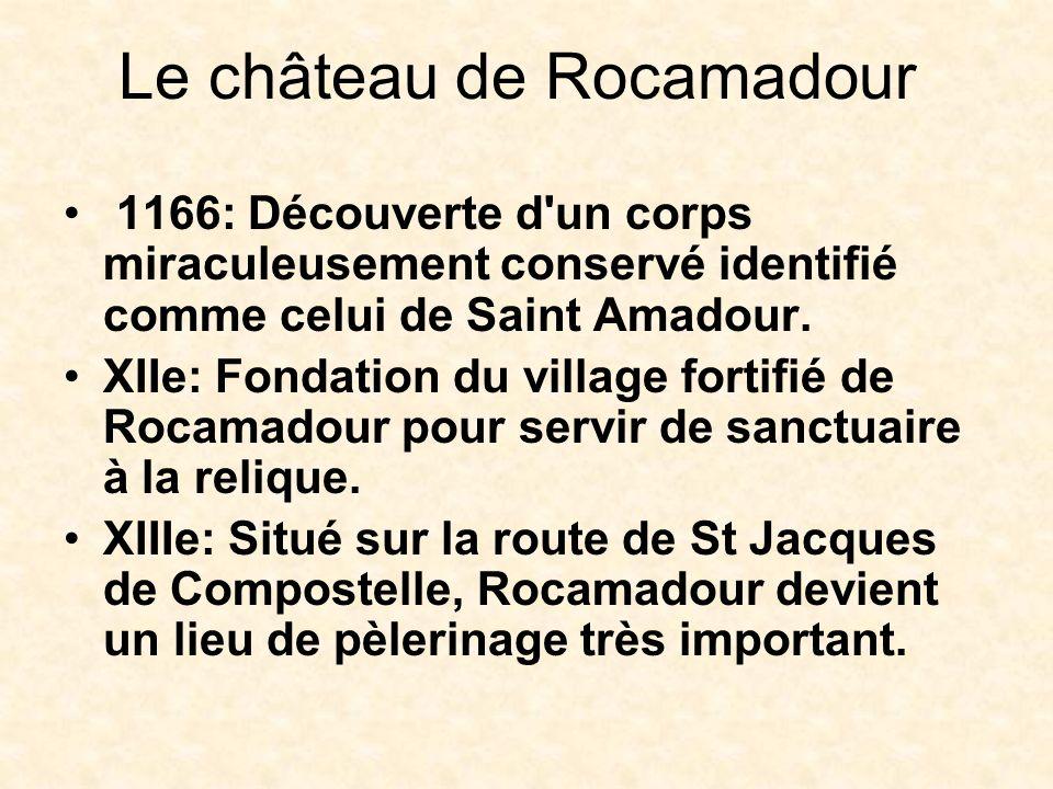 Rocamadour et Roland L épée de Roland: A la bataille de Roncevaux, Roland a lancé sa célèbre épée Durandal en disant: Là où retombera l épée, Rocamadour sera.