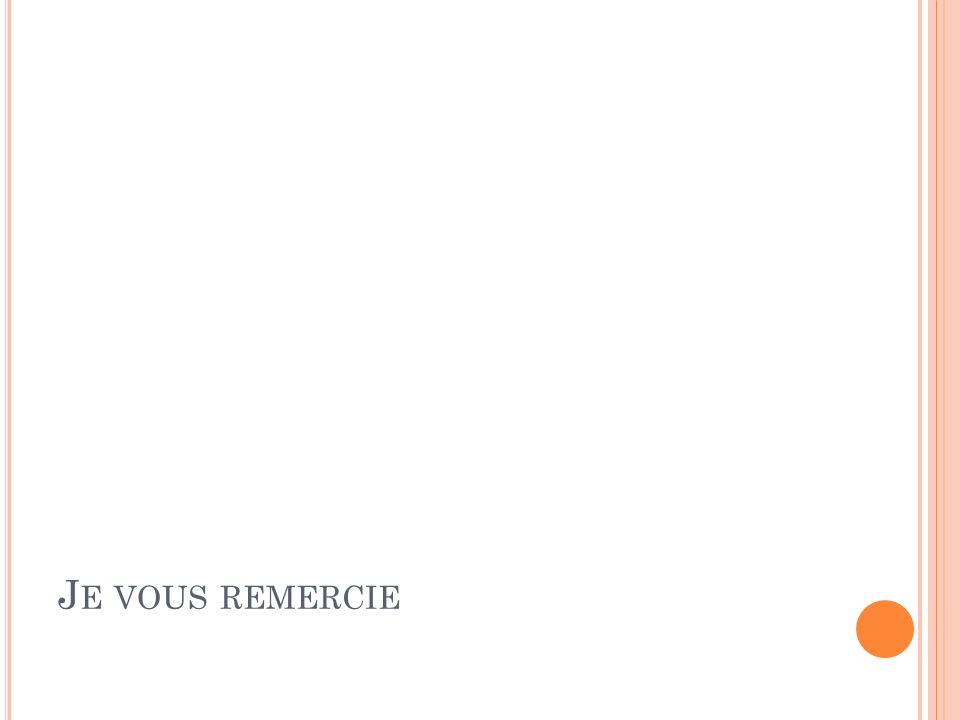 J E VOUS REMERCIE