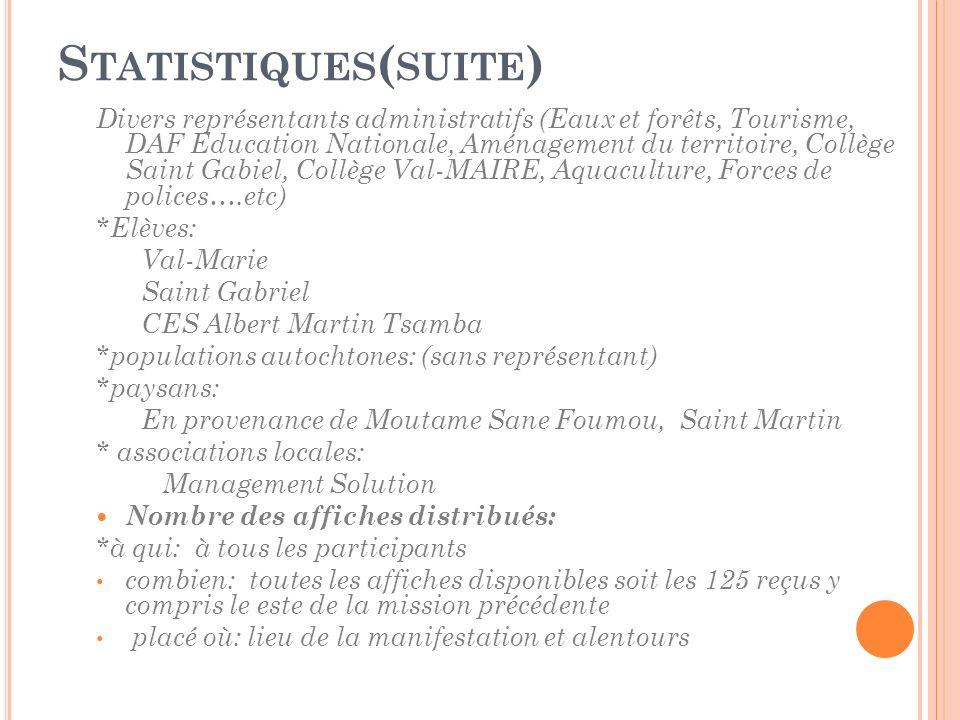 S TATISTIQUES ( SUITE ) Divers représentants administratifs (Eaux et forêts, Tourisme, DAF Education Nationale, Aménagement du territoire, Collège Sai