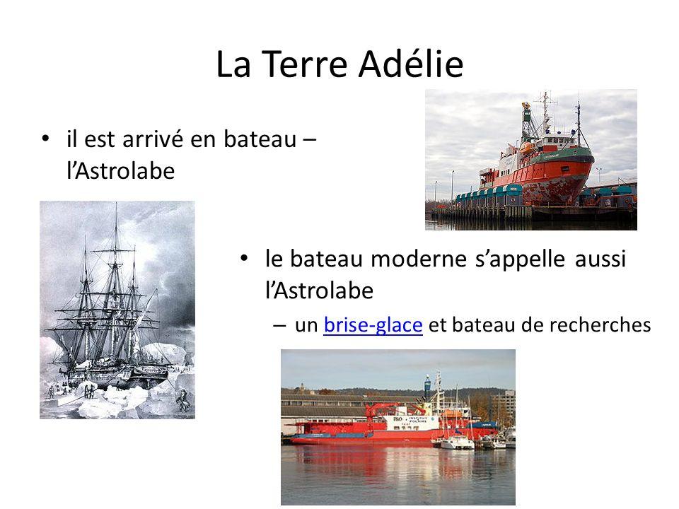 La Terre Adélie il est arrivé en bateau – lAstrolabe le bateau moderne sappelle aussi lAstrolabe – un brise-glace et bateau de recherchesbrise-glace