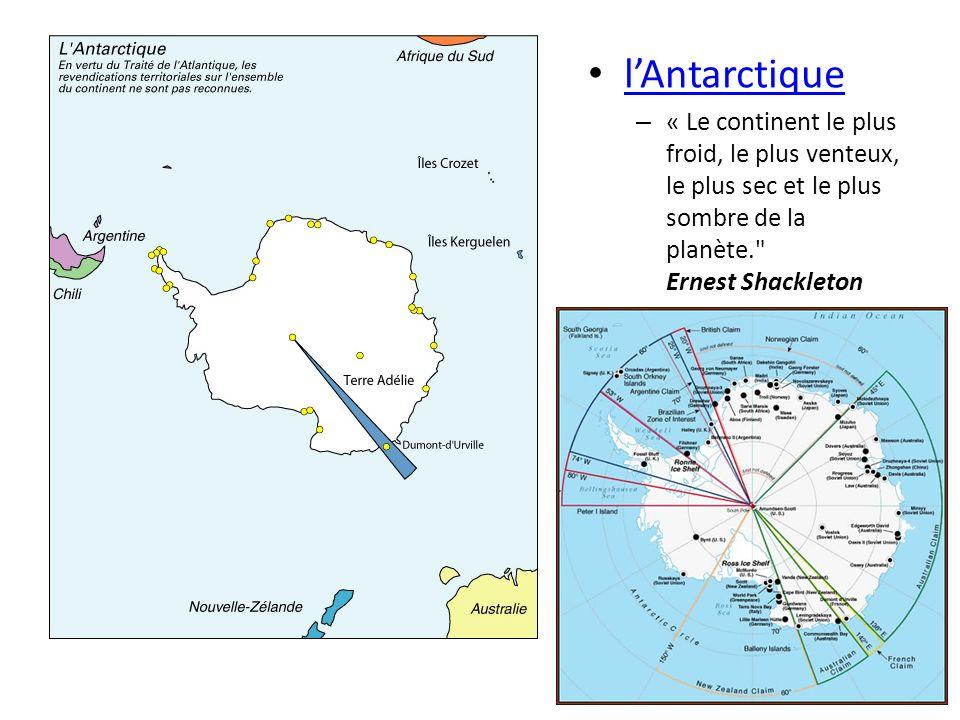lAntarctique – « Le continent le plus froid, le plus venteux, le plus sec et le plus sombre de la planète.
