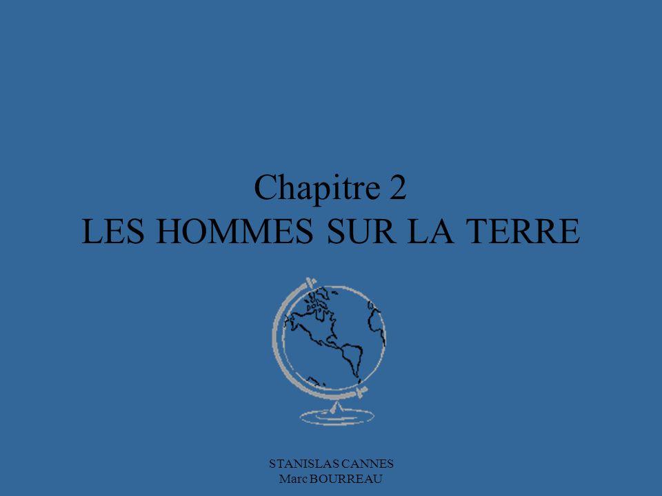 Chapitre 2 LES HOMMES SUR LA TERRE STANISLAS CANNES Marc BOURREAU