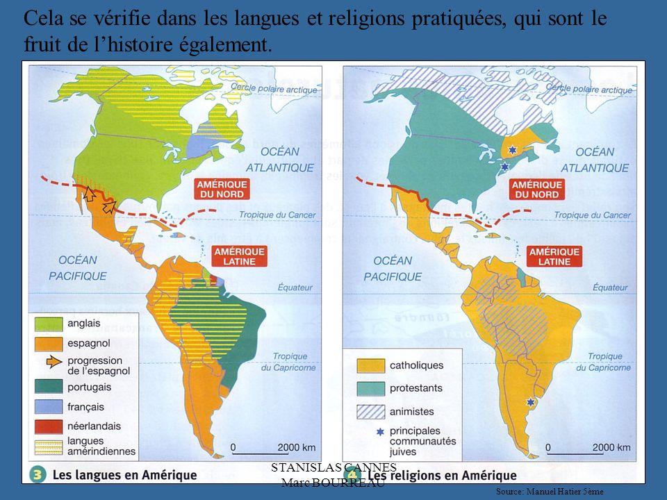 Cela se vérifie dans les langues et religions pratiquées, qui sont le fruit de lhistoire également.